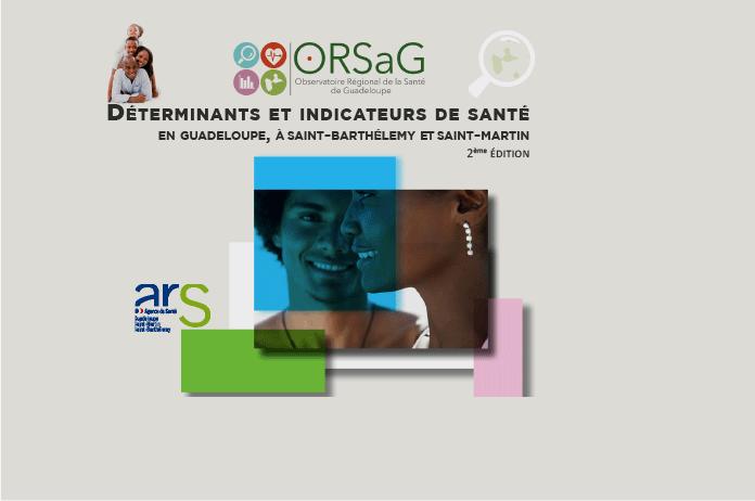 Déterminants et inducateurs santé en Gpe, ST-Martin, ST-Barth